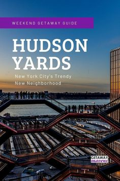 Hudson Yards New York has cachet, culture, and culinary delights. Weekend getaway ideas cover the best things to do--ex. The Vessel, The Edge, The Shed--plus restaurants and hotels in NYC's hottest new neighborhood. Manhattan, Brooklyn, Best Travel Guides, Travel Tips, Weekend In Nyc, Best Weekend Getaways, Hotels, Hudson Yards, New York