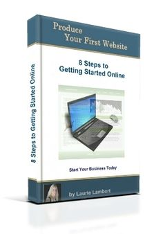Produce Your First Website ~ 8 Steps To Getting Started Online ~ PDF