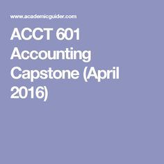 ACCT 601 Accounting Capstone (April 2016)