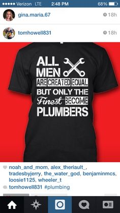 Or a lady. Hahaha plumbing shirt for guys