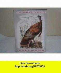 THE BIRD OF AMERICA John James Audubon ,   ,  , ASIN: B0014SKA66 , tutorials , pdf , ebook , torrent , downloads , rapidshare , filesonic , hotfile , megaupload , fileserve