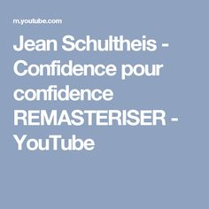 Jean Schultheis - Confidence pour confidence REMASTERISER - YouTube
