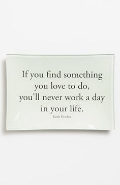 find something you love to do!