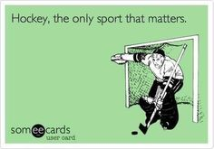 Hockey, the only Sport that matters