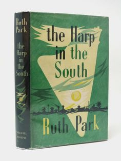 The Harp in the South - first UK edition, signed by Ruth Park