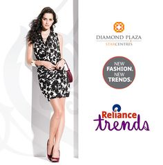 Walk in to India's largest fashion destination Reliance Trends located @ Diamond Plaza. Get to know the latest collection and offers before everyone else does!