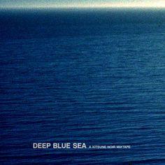 Deep Blue Sea | A Kitsune Noir Mixtape - The Fox Is Black