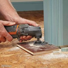 Faster Flooring Prep - If you're installing a new floor, a flush-cutting blade on an oscillating tool will slice through doorjambs like butter! With a scrap of flooring as a guide, the tool will make straight, clean cuts so that the new flooring will easily slip into place.