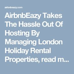 AirbnbEazy Takes The Hassle Out Of Hosting By Managing London Holiday Rental Properties, read more at http://prsync.com/ggmedia/airbnbeazy-takes-the-hassle-out-of-hosting-by-managing-london-holiday-rental-properties-1244682/ #AirbnbEazy