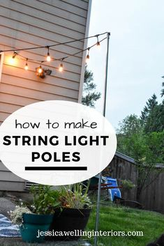 Easy DIY String Light Poles Tutorial - Jessica Welling Interiors - Need to light a deck, patio, or fire pit? Install easy and inexpensive removable string light poles. Backyard Lighting, Deck Lighting, Lighting Ideas, Patio String Lights, Hanging Lights On Patio, Lights On Deck, How To Hang Patio Lights, Poles For Outdoor Lights, Landscape Lighting Design
