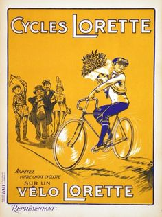 Cycles Lorette original vintage bicycles poster from 1930 France. This vertical French transportation poster features a cyclist holding a big bouquet of flowers riding past a crowd of cheering children Vintage Advertisements, Vintage Ads, Vintage Posters, Vintage Bikes, French Vintage, Big Bouquet Of Flowers, Antique Bicycles, Bike Poster, Vintage Cycles