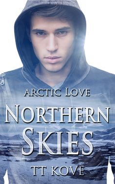 Arctic Love 5: Northern Skies. Contemporary m/m. Set on Svalbard. Cover design by Tina T. Kove.