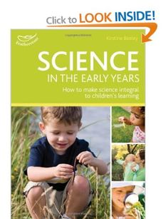 Science in the Early Years Foundation Stage: Hundreds of Ideas for Science-based Learning in the Early Years Practitioners' Guides: Amazon.c...