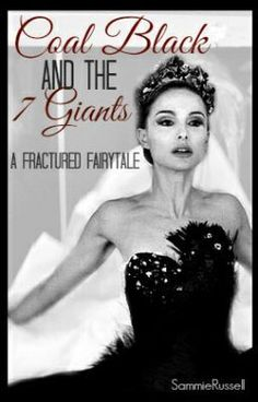 """Coal Black and the Seven Giants - A Fractured Fairytale of Snow White"" by Sammie-Nae - ""…"""