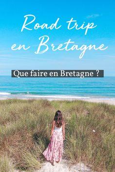 Vacances en Bretagne ! Comment visiter la Bretagne ? Que faire en Bretagne ?
