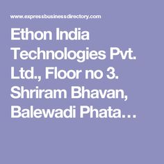 Ethon India Technologies Pvt. Ltd., Floor no 3. Shriram Bhavan, Balewadi Phata…
