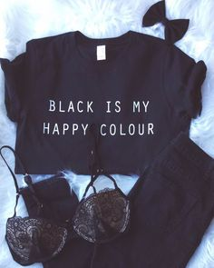 Black is my Happy Colour tshirt • Sweatshirt • Clothes Casual Outift for • teens • movies • girls • women • summer • fall • spring • winter • outfit ideas • hipster • dates • school • parties • Tumblr Teen Fashion Graphic Tee Shirt