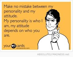 personality vs. attitude - get it straight!! :P