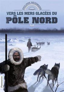 Vers les mers glacées du Pôle Nord Roman, disponible en français.