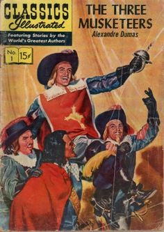 Classics Illustrated 001 The Three Musketeers Yes I did! I first read most of the classics in comic book form thanks to this amazing series. Of course I read them in their literary formats later! Old Comics, Vintage Comics, Vintage Books, Vintage Stuff, Comic Book Covers, Comic Books, Comic Art, Science Fiction, Mississippi