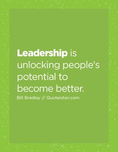 #Leadership is unlocking people's potential to become better. http://www.quoteistan.com/2016/06/leadership-is-unlocking-peoples.html