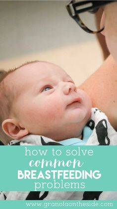 Easy Ways to Solve Common Breastfeeding Problems