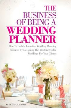 Looking to start a wedding planning business?  Learned from expert Chicago based wedding planner, Anthony Navarro on how to be the best in biz!  Buy his newest book today!