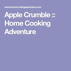 Apple Crumble :: Home Cooking Adventure