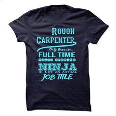 Rough Carpenter T-Shirt - #cute hoodie #long sweatshirt. PURCHASE NOW => https://www.sunfrog.com/LifeStyle/Rough-Carpenter-T-Shirt.html?68278
