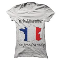 Nice T-shirts  I am French girl now and forever - (3Tshirts)  Design Description: I am French girl now and forever .  I am proud of my country  If you don't completely love this Tshirt, you can SEARCH your favorite one via the usage of search bar on... -  #michigan #states #texas - http://tshirttshirttshirts.com/states/best-t-shirts-i-am-french-girl-now-and-forever-3tshirts.html