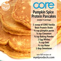 Pumpkin Spice Protein Pancakes – Bring the taste of the fall season to your breakfast table with these Pumpkin Spice Protein Pancakes! Ingredients: 1 scoop of Core Vanilla Bean Protein Shake ½ cup pumpkin puree ½ tsp Cinnamon ½ tsp Baking Powder 2 Egg Whites ½ cup Oats ½ cup Water 1 tbsp Sweetener of your choice (optional) Instructions: Put all of the ingredients in a blender and blend until smooth. Meanwhile, heat a nonstick griddle (or ...