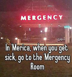 'Merica's 'Mergency room