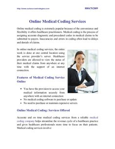 Online medical coding solutions are widely accepted by medical professionals because of the flexibility and convenience ensured. Services should be ideally obtained from a reliable service provider.