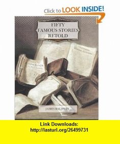 Fifty Famous Stories Retold (9781463740139) James Baldwin , ISBN-10: 1463740131  , ISBN-13: 978-1463740139 ,  , tutorials , pdf , ebook , torrent , downloads , rapidshare , filesonic , hotfile , megaupload , fileserve
