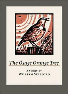 the plot theme and imagery of the osage orange tree a story by william stafford Contributions of william m denevan to the fields of cultural and  this  research reflects the key themes for aag 2013 – a perfect aid to your.