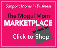The Mogul Mom is a community for moms who run a business, raise a family and rock both. Sign up for articles by email!