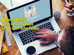 A Church Website That's Easy to Update So You Can Pastor People - https://www.churchdev.com/church-website-thats-easy-update-can-pastor-people/
