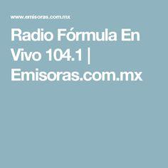Radio Fórmula En Vivo 104.1   Emisoras.com.mx