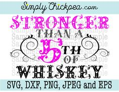 SVG, JPEG, Dxf, cutting file, and Eps - Stronger Than a 5th of Whiskey - Silhouette Cameo - Cricut - Iron - Saying by ChickpeaSVG on Etsy