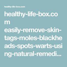 healthy-life-box.com easily-remove-skin-tags-moles-blackheads-spots-warts-using-natural-remedies