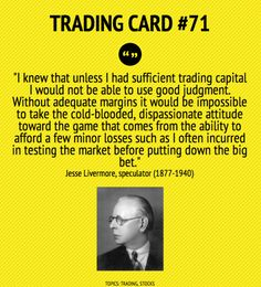 Trading Card #71: The Need Of Sufficient Trading Capital by Jesse Livermore #stockmarkettradingquotes
