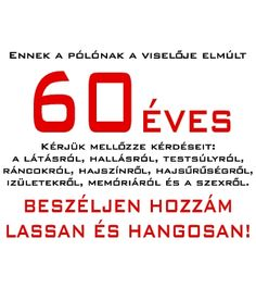 60 éves születésnapi vicces köszöntő Pin by Ilona Verona Varga on Születésnapi köszöntők. | Pinterest 60 éves születésnapi vicces köszöntő