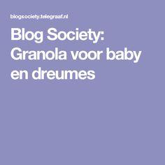 Blog Society: Granola voor baby en dreumes