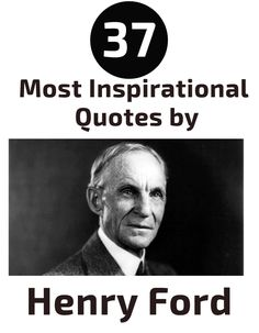37 MOST INSPIRATIONAL QUOTES BY HENRY FORD Henry Ford, Inspirational Quotes, Motivation, Life Coach Quotes, Inspring Quotes, Inspiration Quotes, Inspiring Quotes, Determination, Inspire Quotes