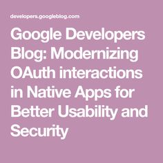 Modernizing OAuth interactions in Native Apps for Better Usability and Security Top Tech Gifts, Google Platform, Best Electric Bikes, Knitted Mittens Pattern, Cool Pokemon Cards, Play Hacks, Freelance Writing Jobs, Android Developer, Fitness Workout For Women