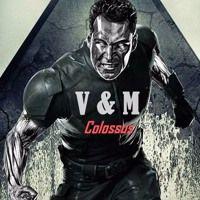 V & M - Colossus (Original Mix) by V & M on SoundCloud