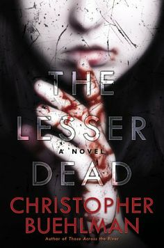 The Lesser Dead by Christopher Buehlman | Publisher: Berkley | Publication Date: October 7, 2014 | #Horror #Paranormal #vampires
