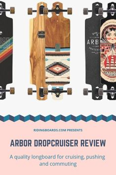 The Arbor Dropcruiser is a smooth and comfortable symmetrical drop-through commuting board that lets you carve and push longer distances and even freeride some. It has ample foot space and is quite maneuverable and turny for its size.  A quality affordable board with a choice of beautiful designs. Is it perfect? See the full review for more! (Photo credits: Arbor Collective)
