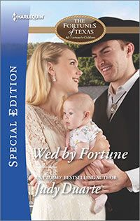 WED BY FORTUNE, June 2016 Harlequin Special Edition  You are cordially invited to witness the courtship of Graham Fortune Robinson & Sasha-Marie Gibault Smith   www.judyduarte.com - Award Winning Romance Author