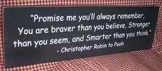 Promise Me You Will Always Remember by HeritagePrimitives on Etsy, $20.95 I want this sign!!!